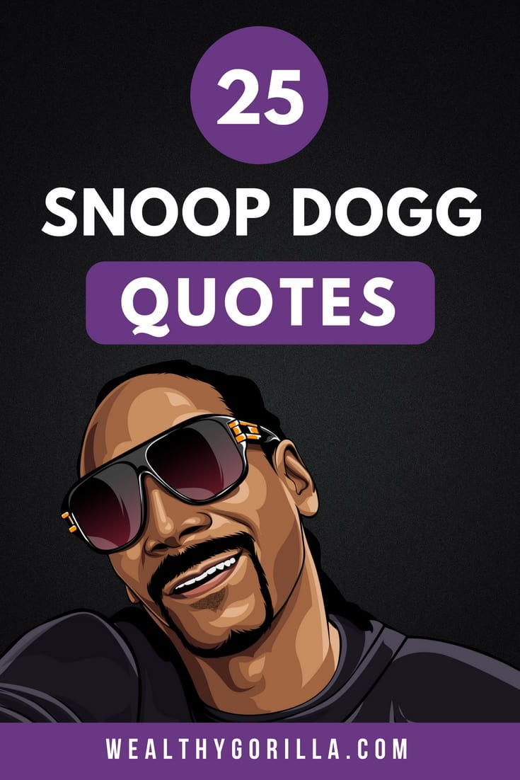25 Classic Snoop Dogg Quotes to Brighten Your Day (2019