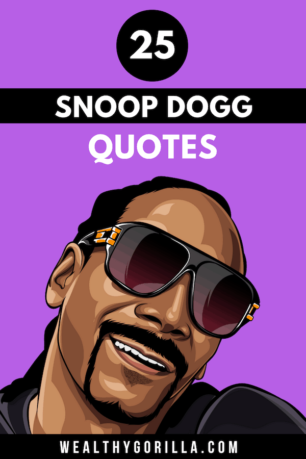 25 Snoop Dogg Quotes 2