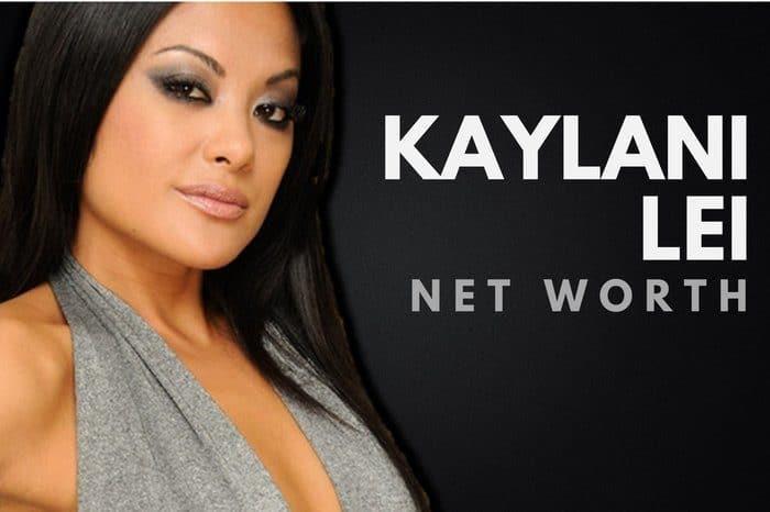 Kaylani Lei's Net Worth