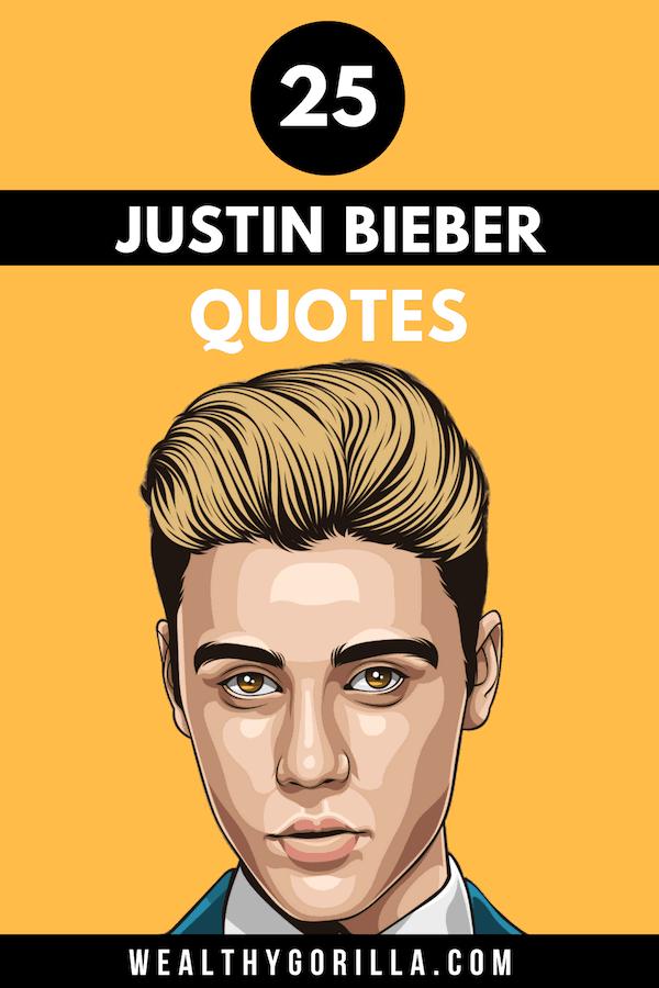 25 Justin Bieber Quotes 1