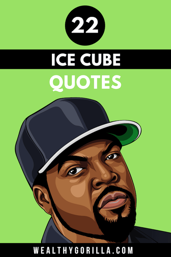 22 Ice Cube Quotes 1