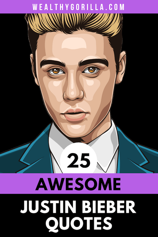 25 Justin Bieber Quotes 2