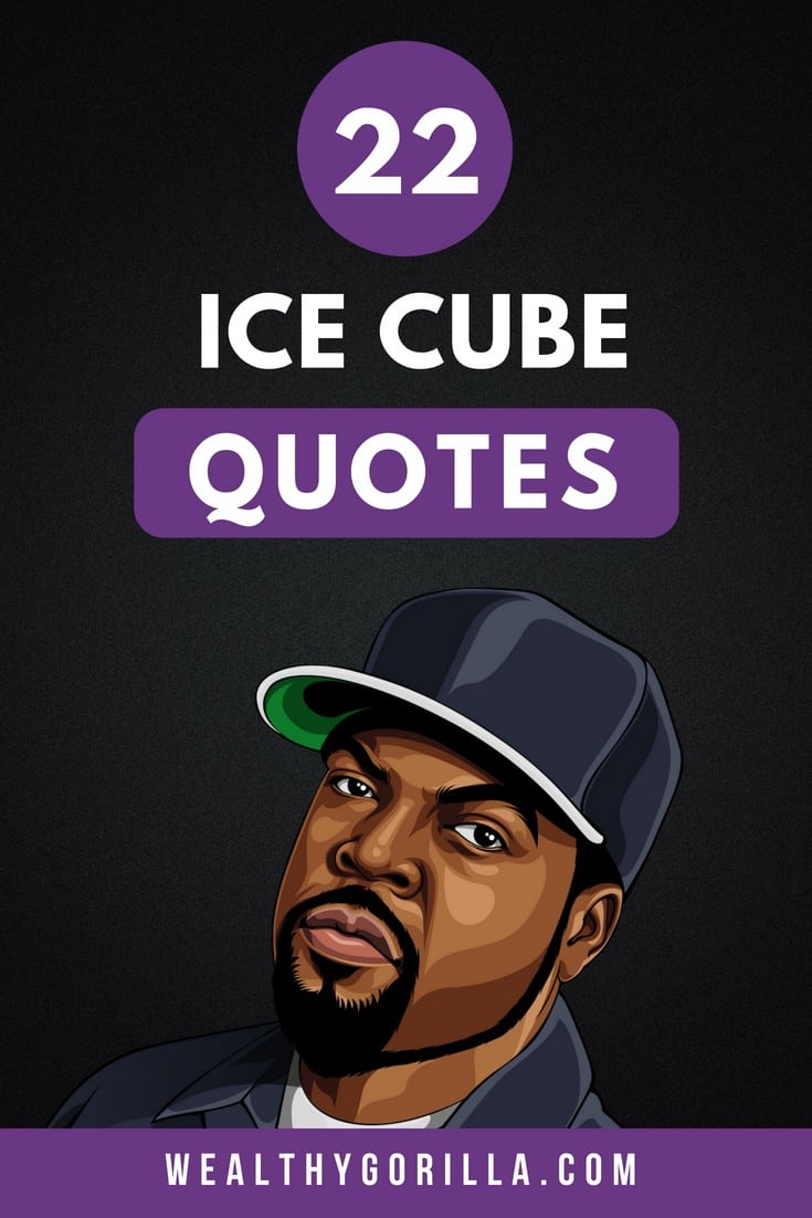 22 Ice Cube Quotes 3