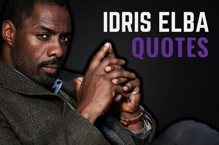The Best Idris Elba Quotes