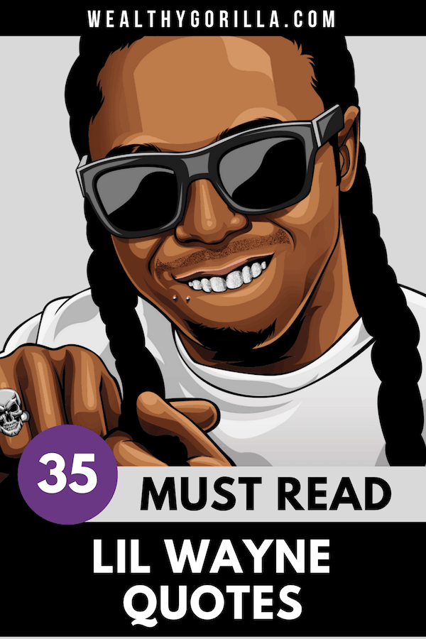 35 Lil Wayne Quotes 2