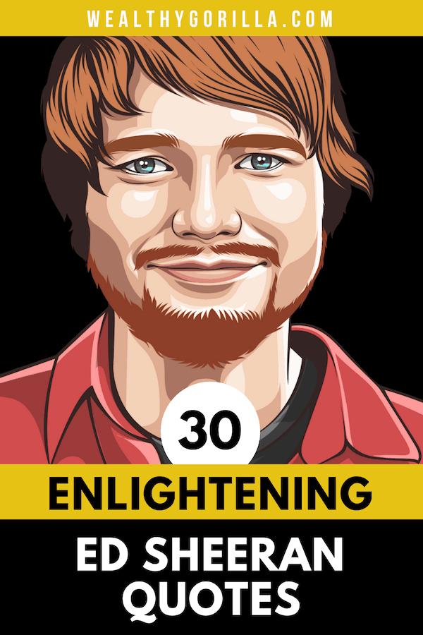 30 Ed Sheeran Quotes 2