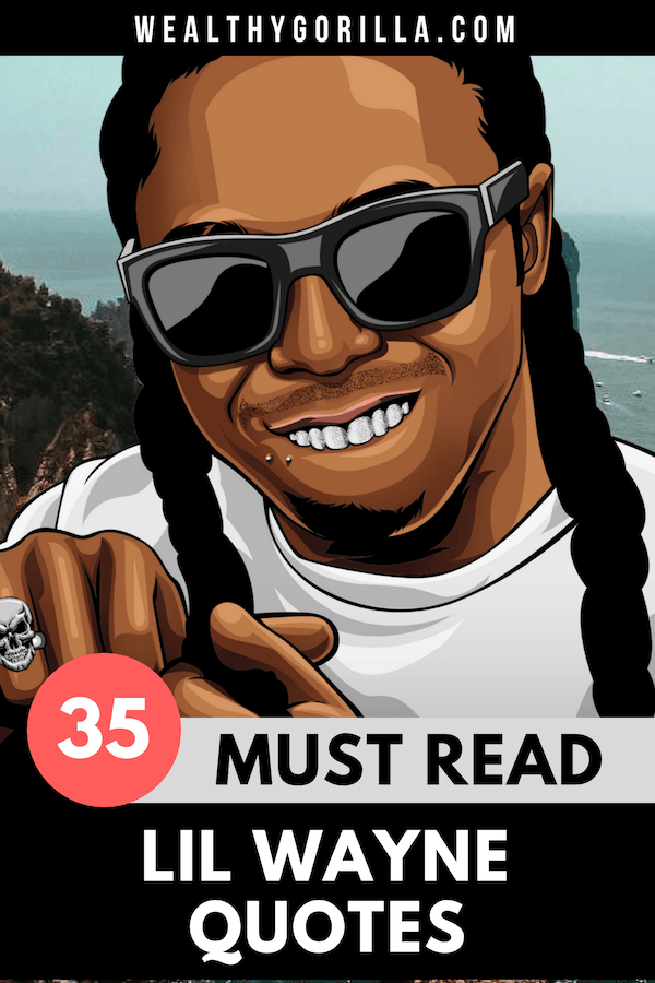 35 Lil Wayne Quotes 3