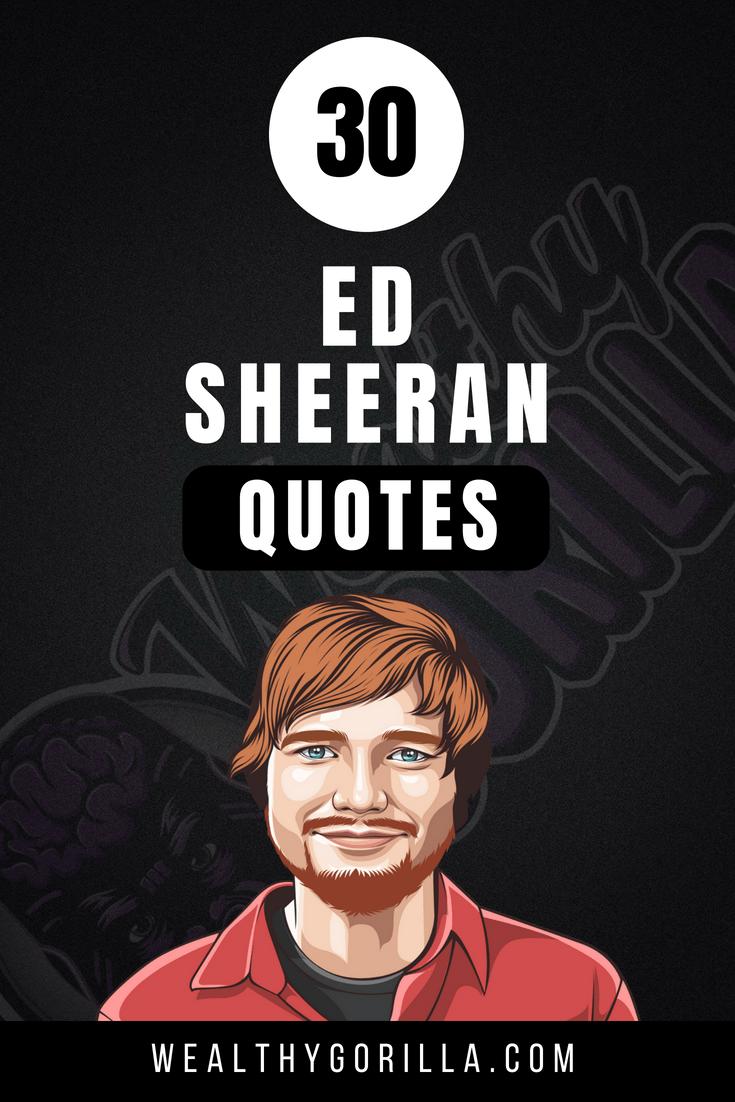 30 Ed Sheeran Quotes 3