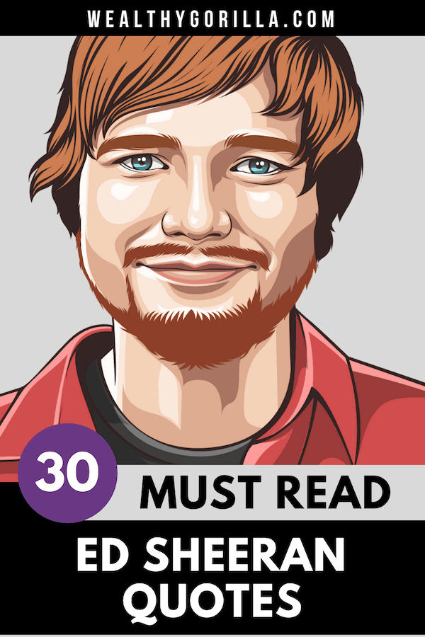 30 Ed Sheeran Quotes 4
