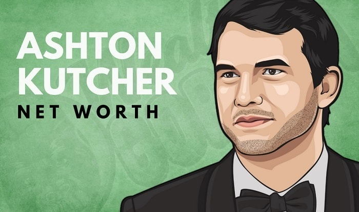 Ashton Kutcher's Net Worth