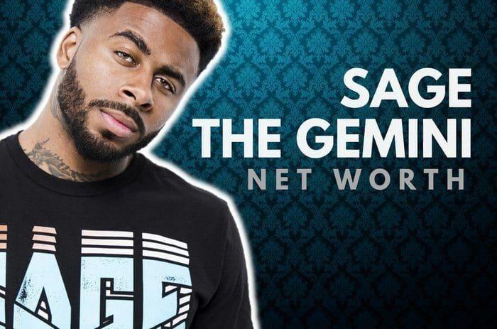 Sage The Gemini's Net Worth