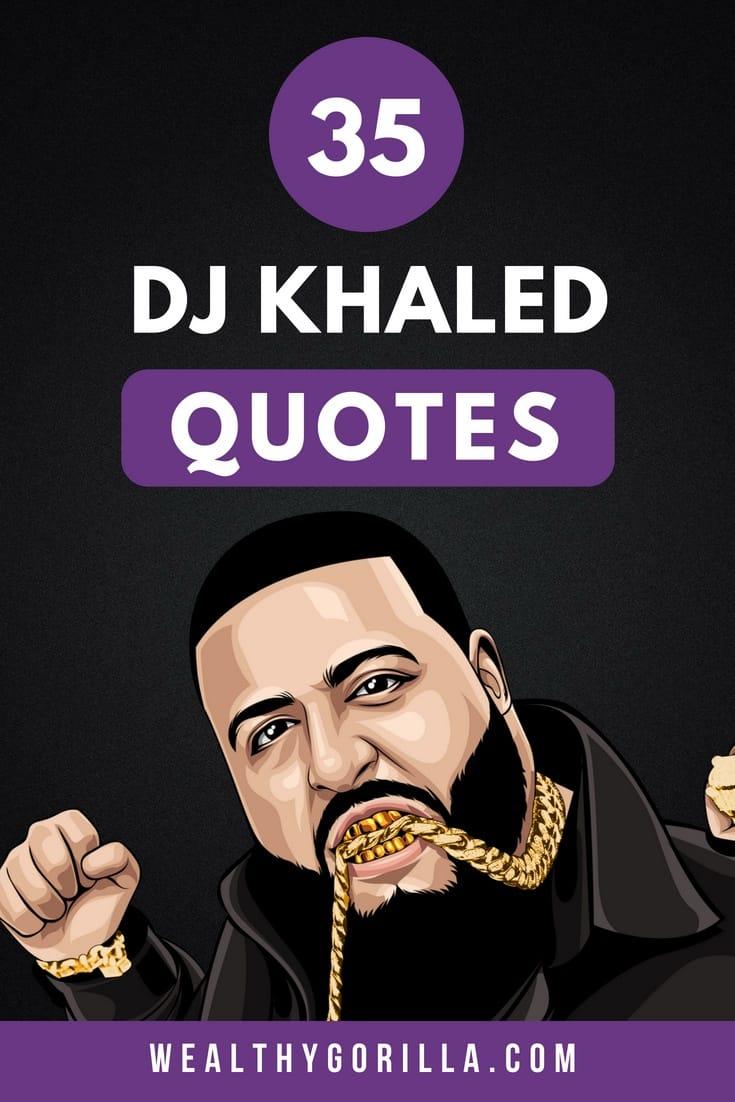 35 DJ Khaled Quotes 5
