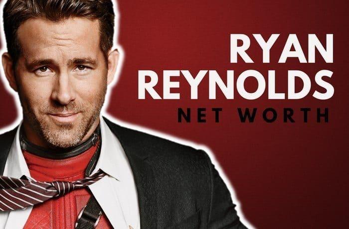 Ryan Reynolds's Net Worth