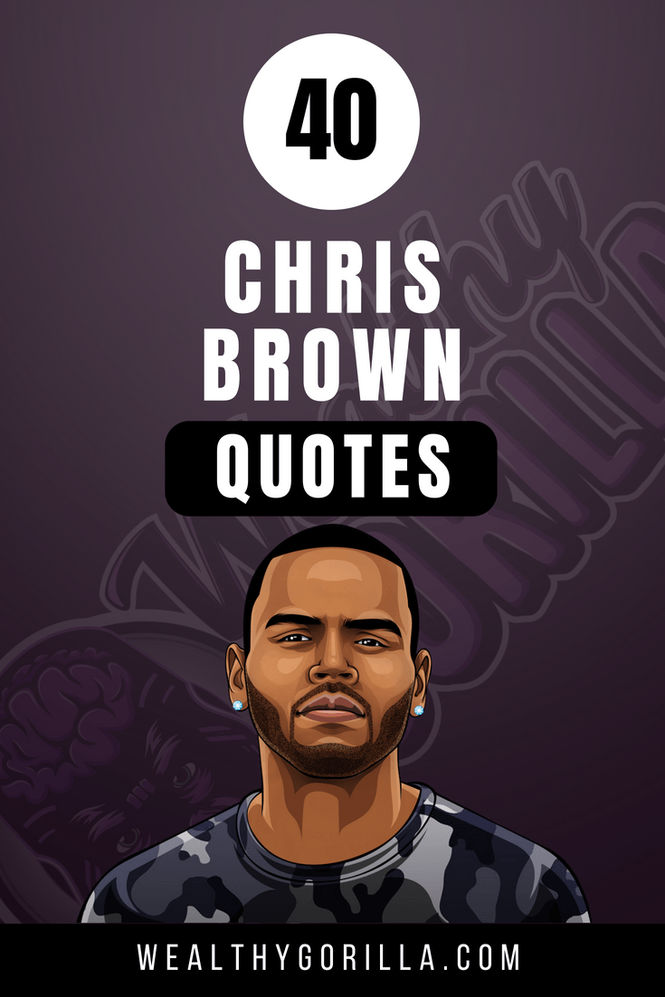 40 Chris Brown Quotes 3