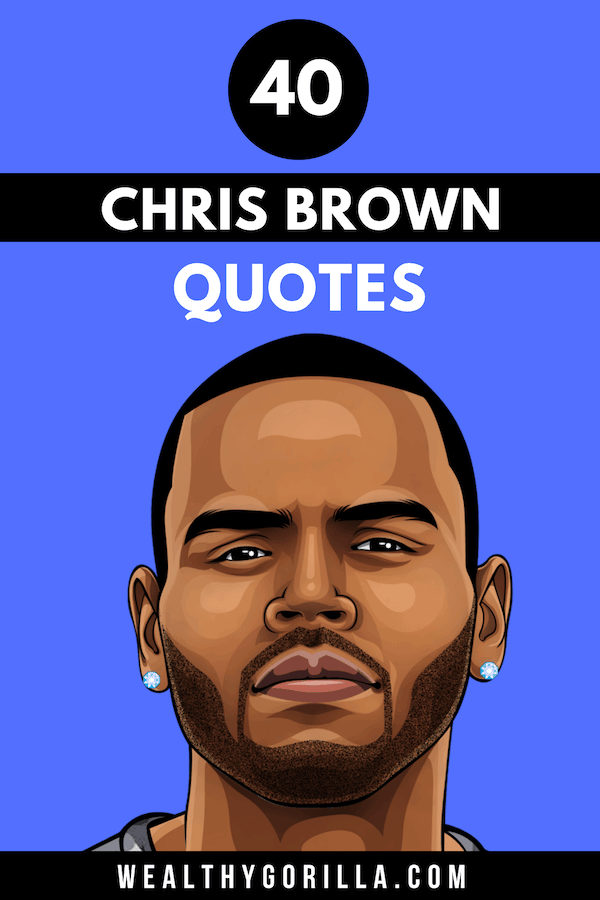 40 Chris Brown Quotes 4
