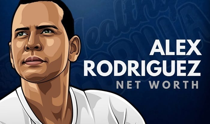 Alex Rodriguez's Net Worth