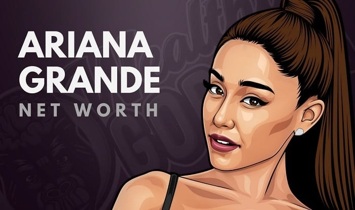 Ariana Grande's Net Worth