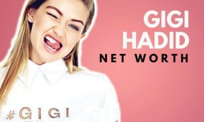 Gigi Hadid's Net Worth
