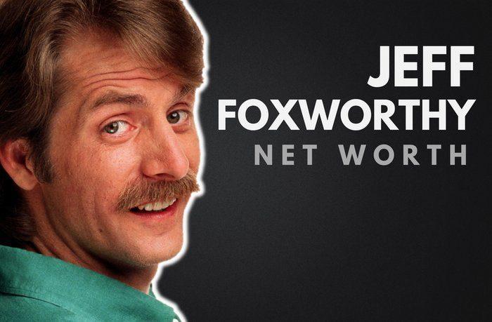 Jeff Foxworthy's Net Worth