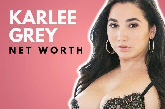 Karlee Grey Net Worth