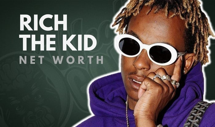 Rich The Kid's Net Worth