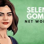 Selena Gomez's Net Worth