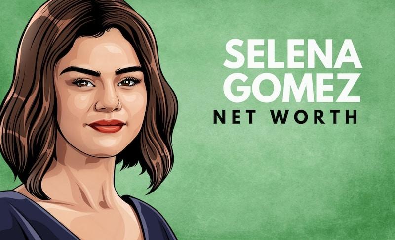 Selena Gomez's Net Worth