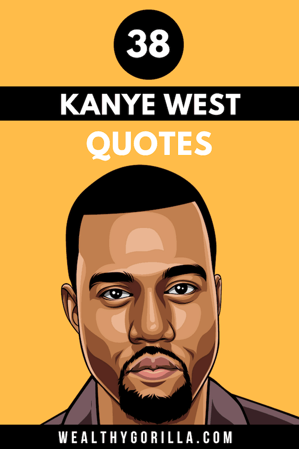 38 Kanye West Quotes 1