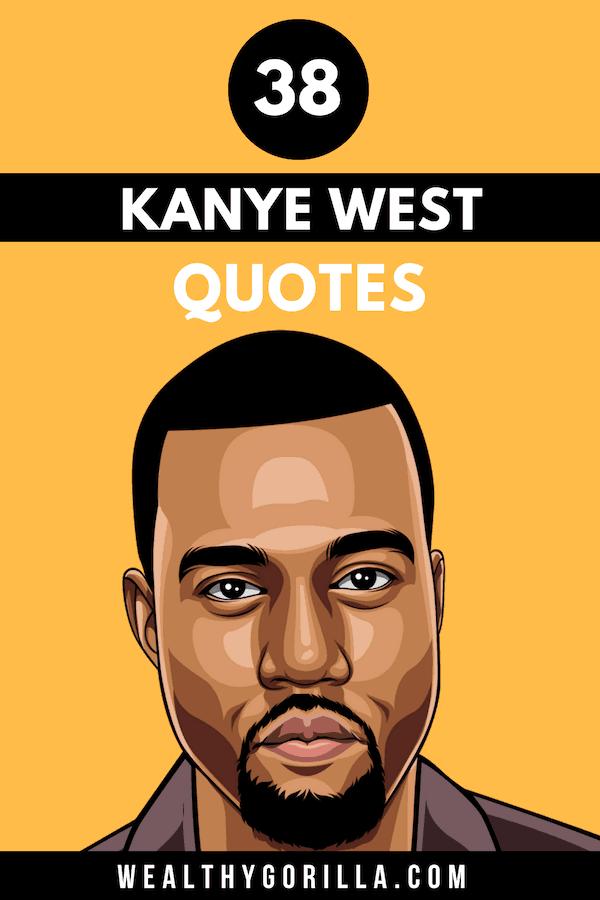 38 Bold Motivational Kanye West Quotes Wealthy Gorilla
