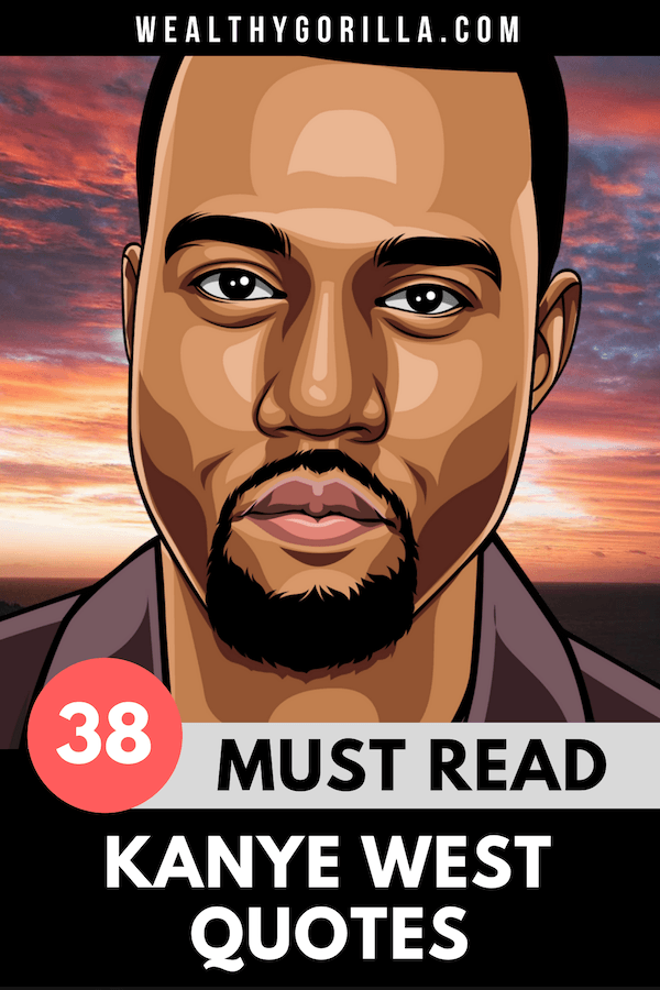 38 Kanye West Quotes 4
