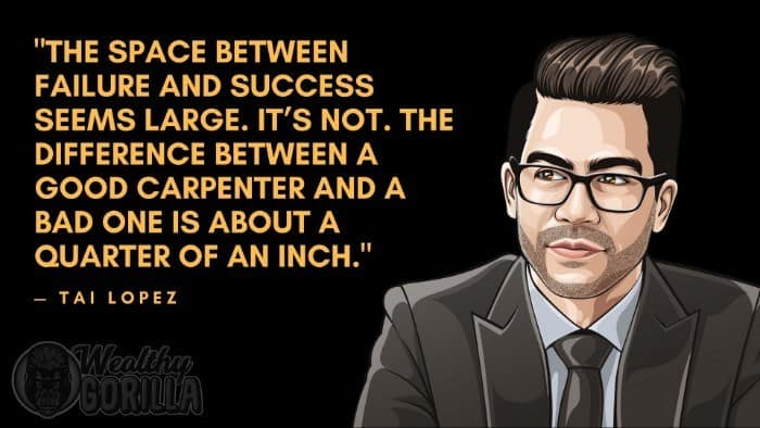 Best Tai Lopez Quotes (7)