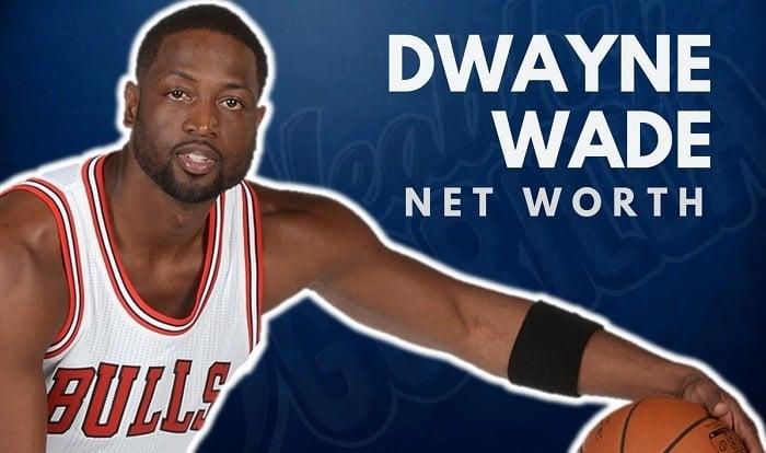Dwayne Wade's Net Worth