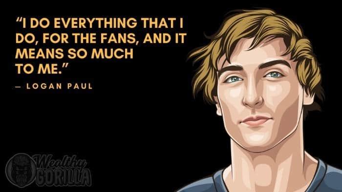 Best Logan Paul Quotes 1