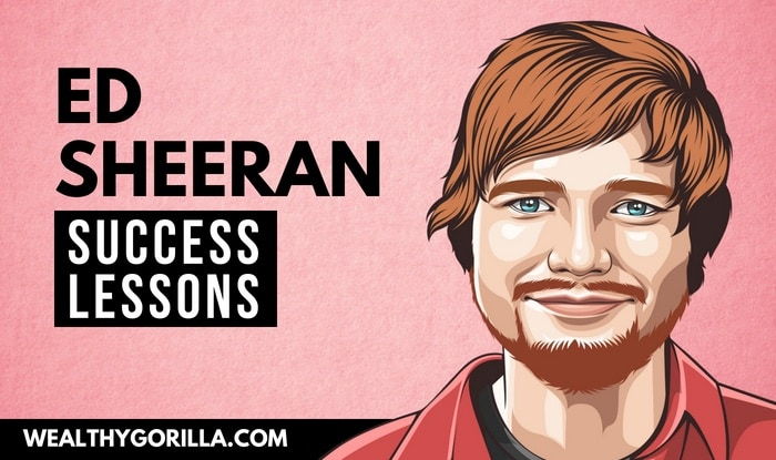 Ed Sheeran's Success Lessons