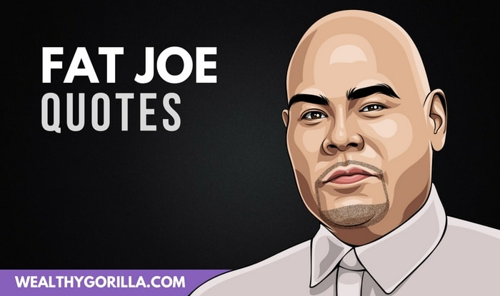 Fat Joe Quotes