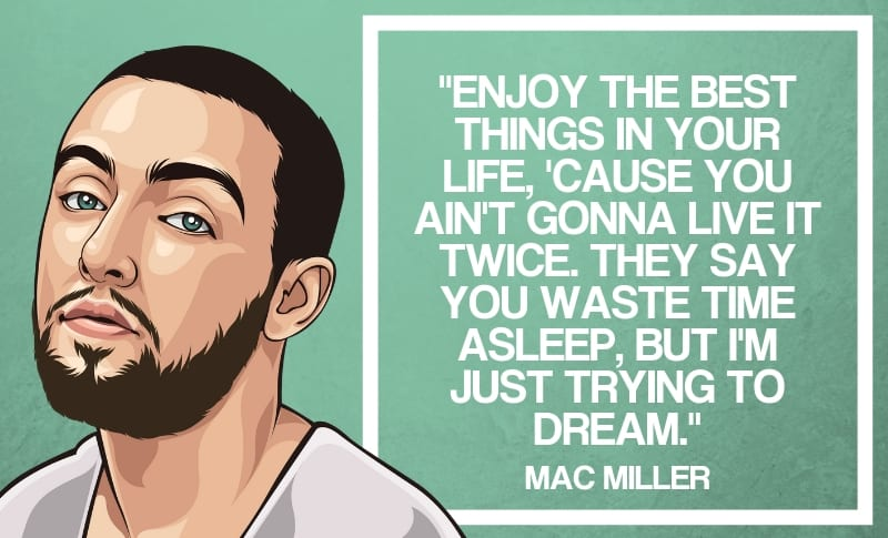 45 Positive Powerful Mac Miller Quotes 2019 Wealthy Gorilla