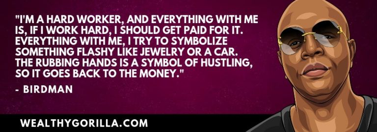 Richest Rappers Quotes - Birdman