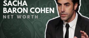 Sacha Baron Cohen's Net Worth