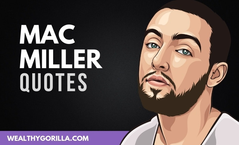 45 Positive & Powerful Mac Miller Quotes (2019) | Wealthy