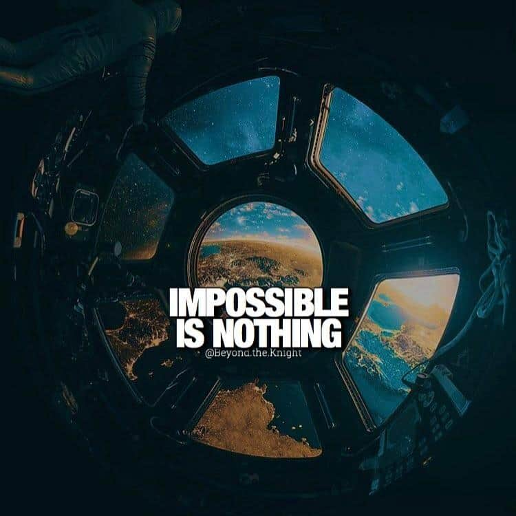 """""""Impossible is nothing."""" - quote"""