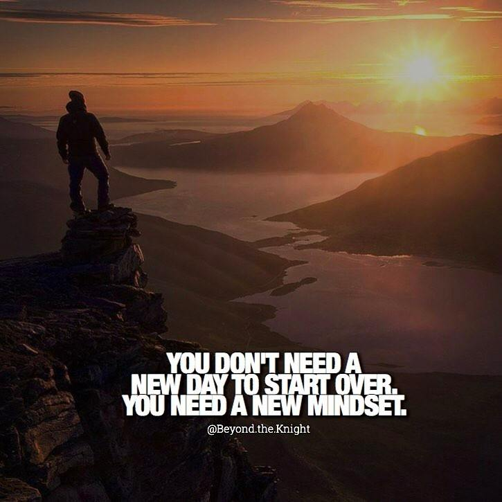 """""""You don't need a new day to start over. You need a new mindset."""" - quote"""