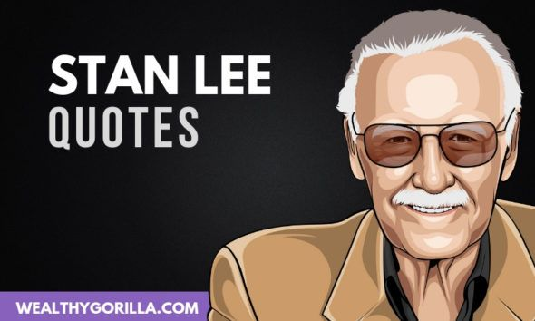50 Legendary Stan Lee Quotes