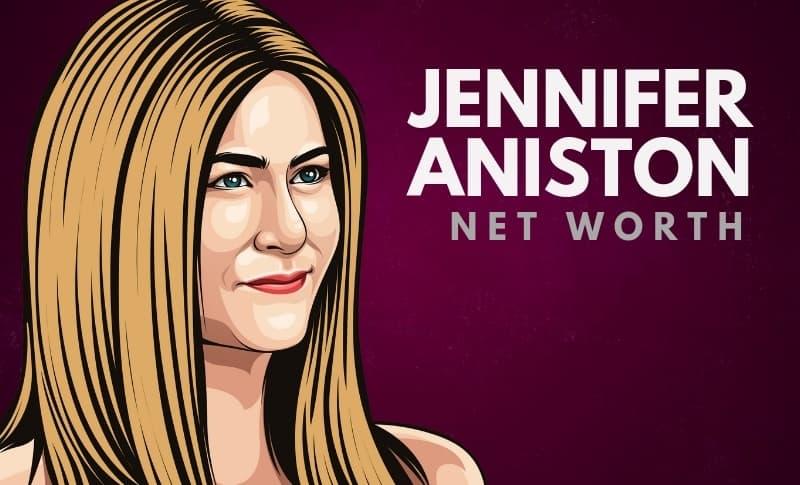 Jennifer Aniston's Net Worth