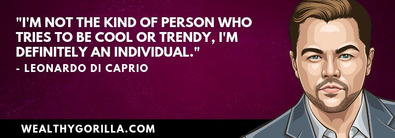 Richest Actors Quotes - Leonardo DiCaprio