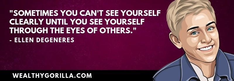 Richest Comedians Quotes - Ellen DeGeneres