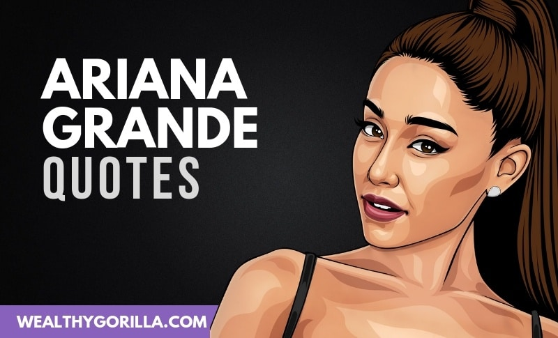 The Best Ariana Grande Quotes