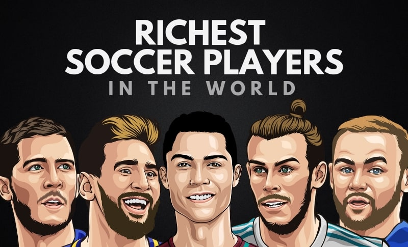 The Richest Soccer Players