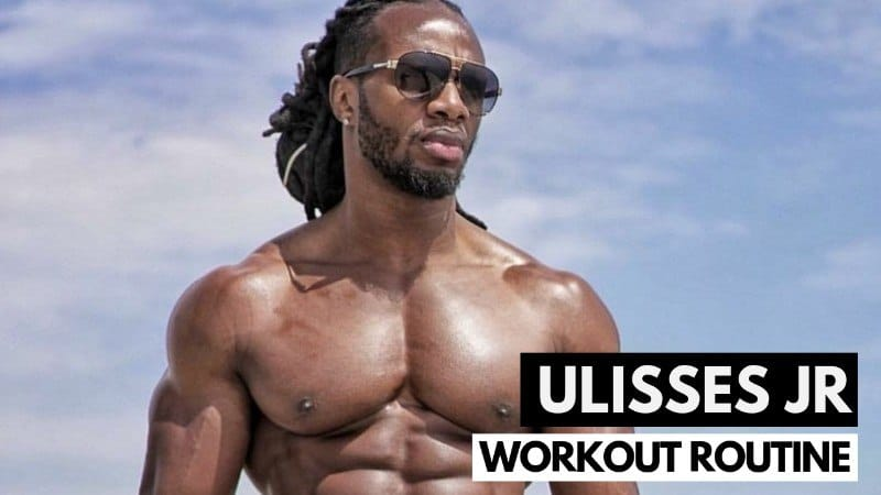 Ulisses Jr.'s Workout Routine