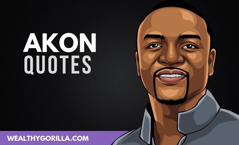 The Best Akon Quotes