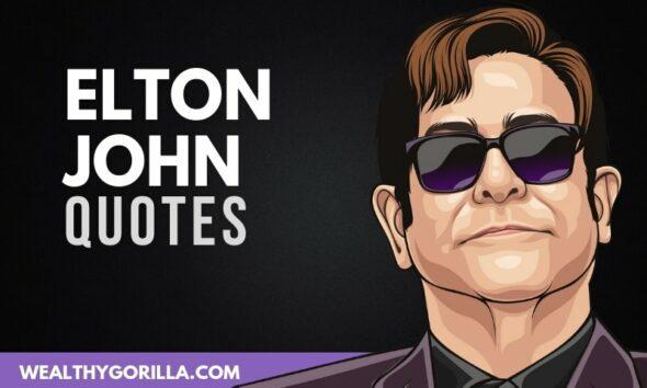 27 Truly Inspiring Elton John Quotes